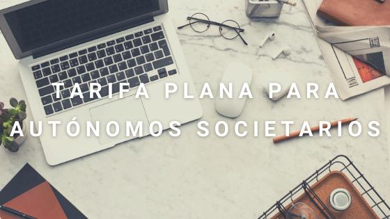 Tarifa Plana Para Los Autónomos Societarios
