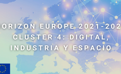 Horizon Europe 2021-2027: Clúster 4 – Digital, Industria Y Espacio