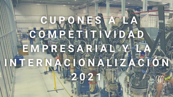 Abierta La Convocatoria Cupones Para La Competitividad Empresarial E Internacionalización 2021