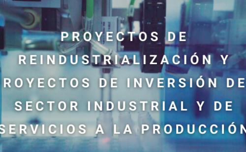 Proyectos De Reindustrialización Y Nuevos Proyectos De Inversión Del Sector Industrial Y De Servicios A La Producción